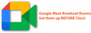 image advertising tutorial for setting up google meet breakout rooms in advance